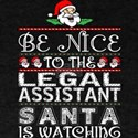 Be Nice To Legal Assistant Santa Is Watchi T-Shirt