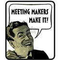 Meeting Makers Make It T-Shirt