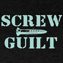 Screw Guilt T-Shirt