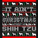 It Aint Christmas Without My Shih Tzu T-Shirt
