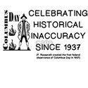 COLUMBUS DAY: HISTORICAL INNACCURACY T-Shirt