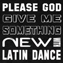 Please God Give Me Something New With T-Shirt