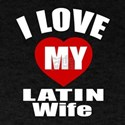 I love My Latin Wife Designs T-Shirt