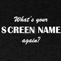 What's your SCREEN NAME again?