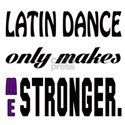 Latin only makes me Stronge Shirt