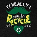 I Really Mustache You To Recycle T-Shirt