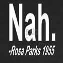VINTAGE Nah Rosa Parks 1955 Quotation Adult TShirt