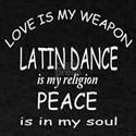 Latin dance Is My Religion T-Shirt