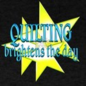 Quilting Brightens the Day T-Shirt