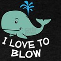 I Love To Blow - Funny Whale Joke T-Shirt