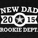 New Dad 2015 Rookie Department Fathers Day T-Shirt