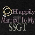 happily married to my sSGT T-Shirt