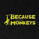 Because Monkeys (2)21 T-Shirt