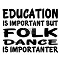 Folk Is Importanter Shirt