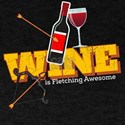 Funny Archery Wine is Fletching Awesome Bo T-Shirt