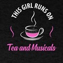 This Girl Runs on Tea and Musicals, Tea Lo T-Shirt