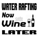 Water Rafting Now Wine Late Shirt
