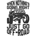 Off Roading 4 Wheeling When Nothing Goes R T-Shirt