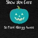Teal Pumpkin Show You Care Food Safety T-Shirt
