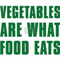 Vegetables Are What Food Eats White T-Shirt