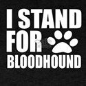 I Stand For Bloodhound Dog Designs T-Shirt