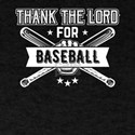 Baseball Season Thank the Lord for Basebal T-Shirt