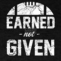 Earned Not Given Football T-Shirt