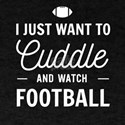 Cuddle And Watch Football T-Shirt