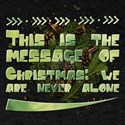 This is the message of Christmas: we are n T-Shirt