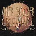 Air Your Air Your Grievance T-Shirt