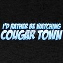 I'd Rather Be Watching Cougar Town T-Shirt