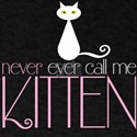 Castle - Never call me kitten T-Shirt