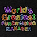 Worlds Greatest FUNDRAISING MANAGER T-Shirt