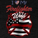 I love my Firefighter wife T-Shirt