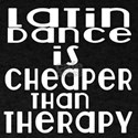 Latin Dance Is Cheaper Than Therapy T-Shirt