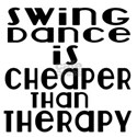 Swing Dance Is Cheaper Than Therapy White T-Shirt