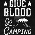 Give Blood Go Camping T-Shirt