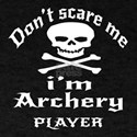 Do Not Scare Me I Am Archery Player T-Shirt