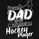 Proud Dad of An Awesome Hockey Player T-Shirt