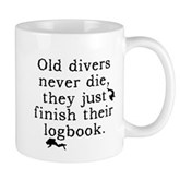 Old Divers Never Die... Mug / Pen Holder